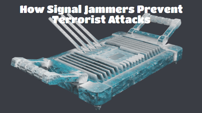 How Signal Jammers Prevent Terrorist Attacks