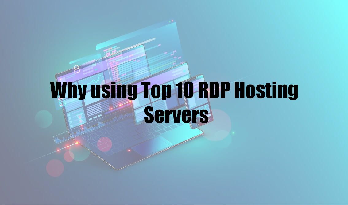 Why using Top 10 RDP Hosting Servers